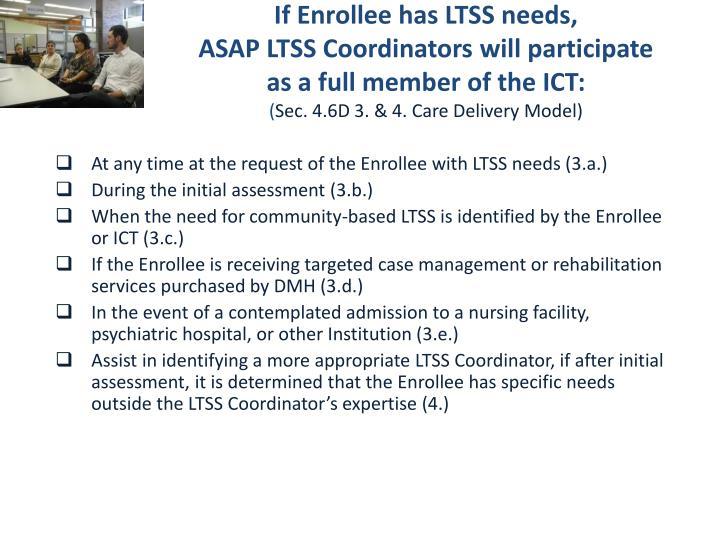 If Enrollee has LTSS needs,