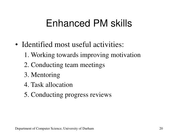 Enhanced PM skills