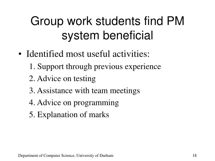Group work students find PM system beneficial