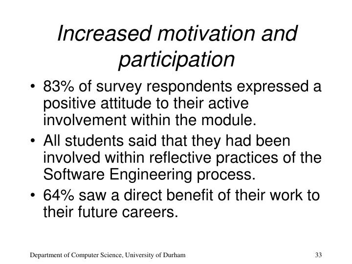 Increased motivation and participation