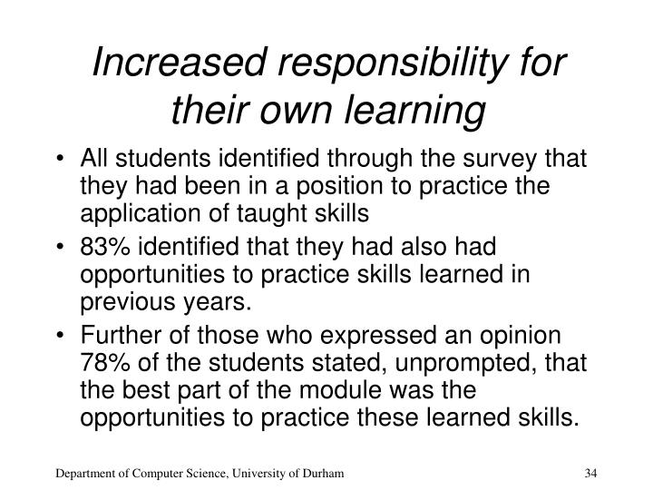 Increased responsibility for their own learning