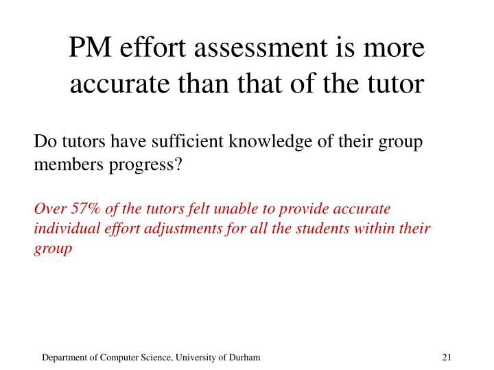 PM effort assessment is more accurate than that of the tutor