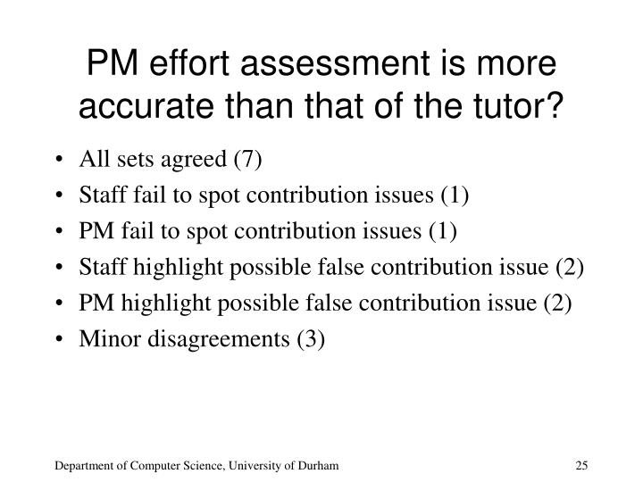 PM effort assessment is more accurate than that of the tutor?