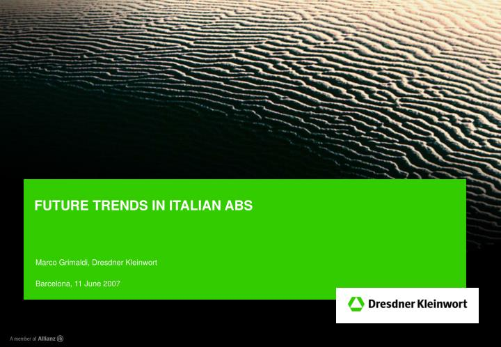 Future trends in italian abs