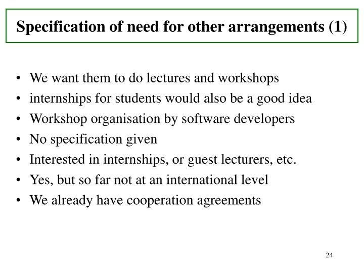 Specification of need for other arrangements (1)