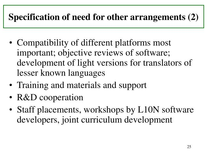 Specification of need for other arrangements (2)