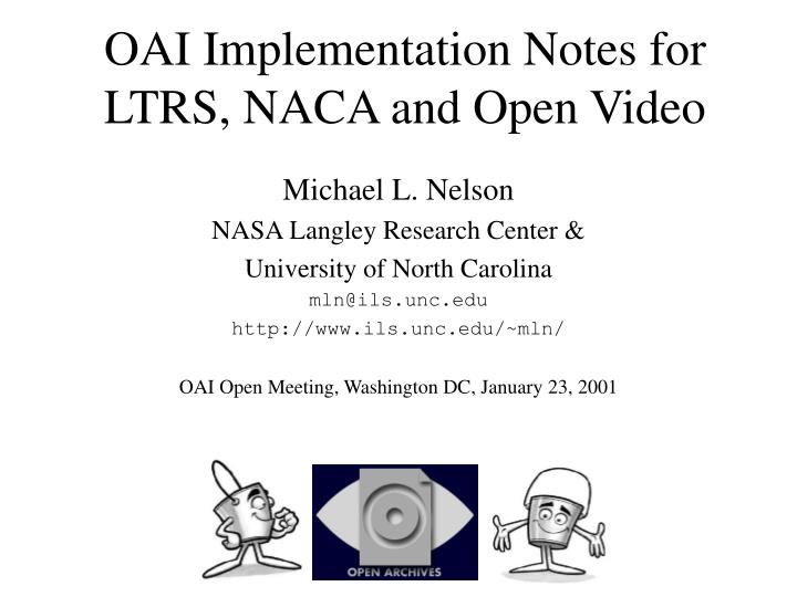 Oai implementation notes for ltrs naca and open video
