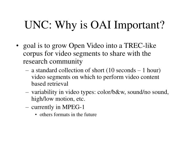 UNC: Why is OAI Important?