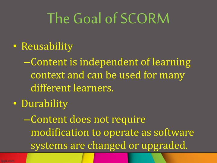 The Goal of SCORM