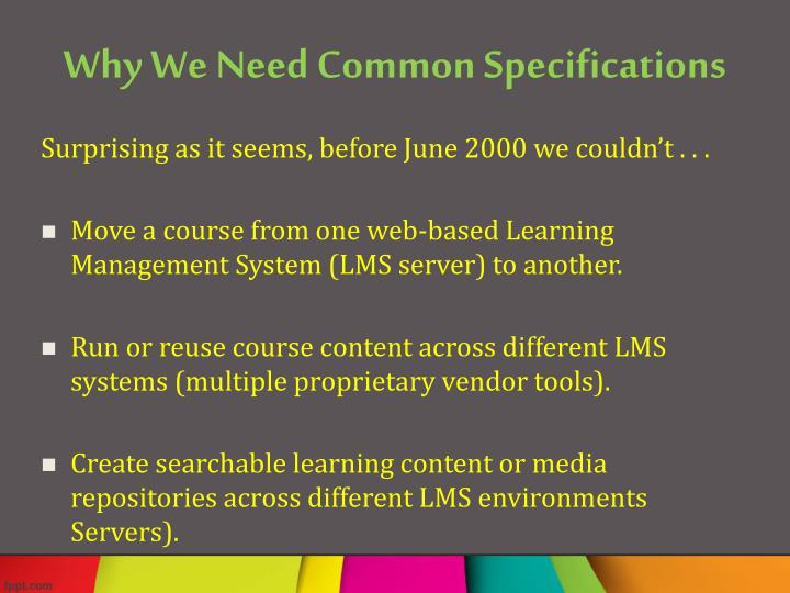 Why we need common specifications