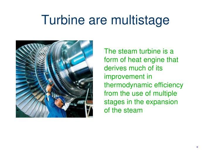 Turbine are multistage