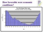 how favorable were economic conditions