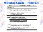 workshop agenda friday am