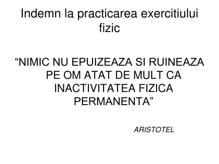 Indemn la practicarea exercitiului fizic