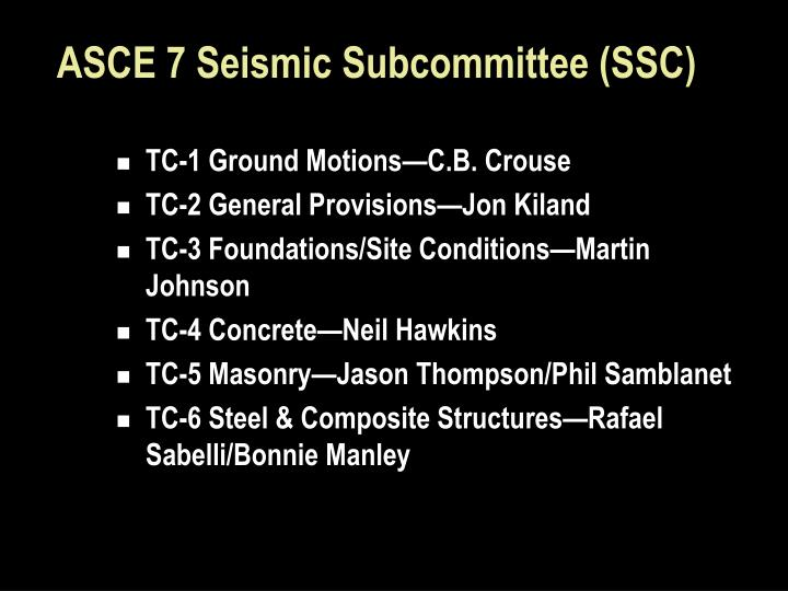 ASCE 7 Seismic Subcommittee (SSC)