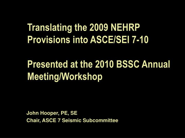 Translating the 2009 NEHRP Provisions into ASCE/SEI 7-10