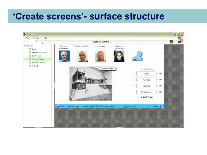 'Create screens'- surface structure