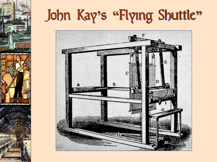 "John Kay's ""Flying Shuttle"""