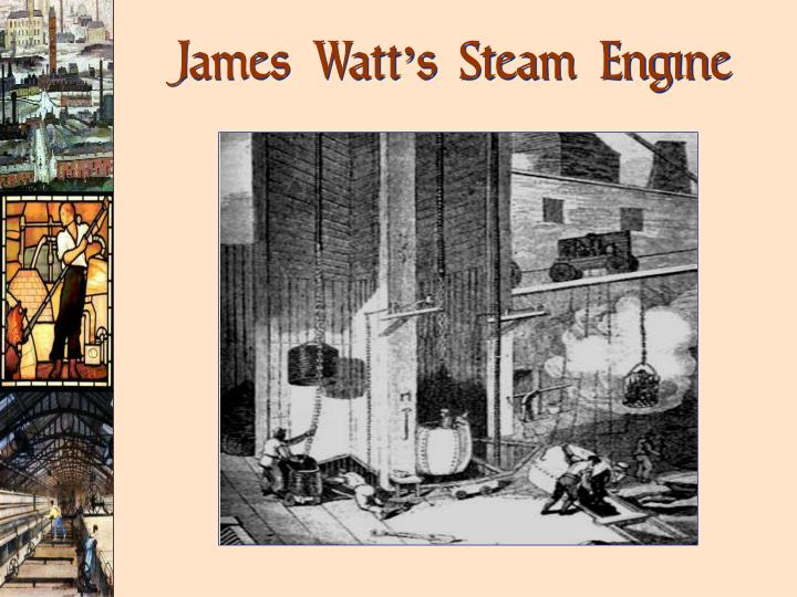 James Watt's Steam Engine