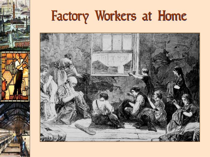 Factory Workers at Home