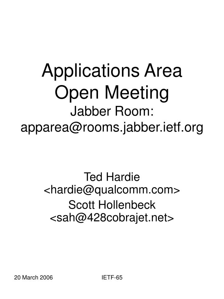 Applications area open meeting jabber room apparea@rooms jabber ietf org