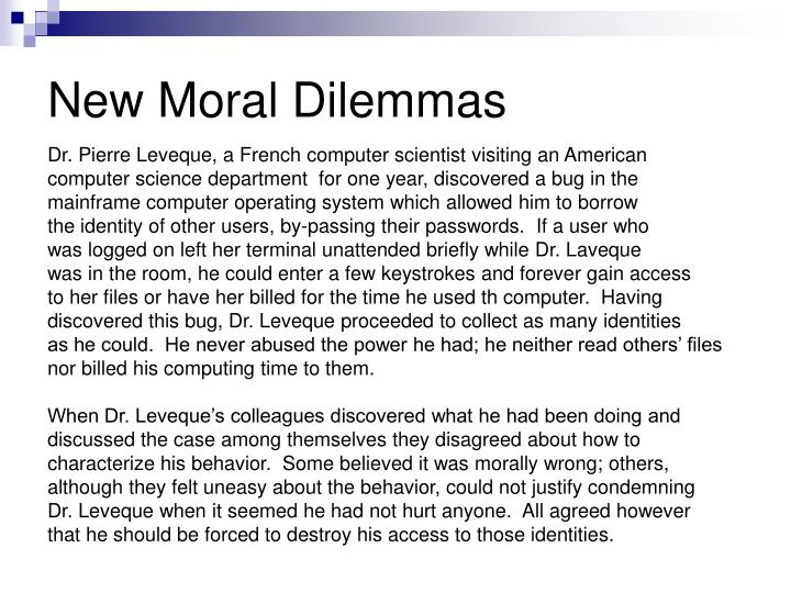 New Moral Dilemmas