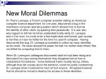 new moral dilemmas