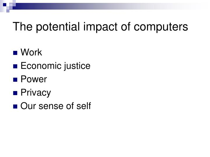 The potential impact of computers