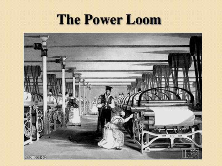 The Power Loom