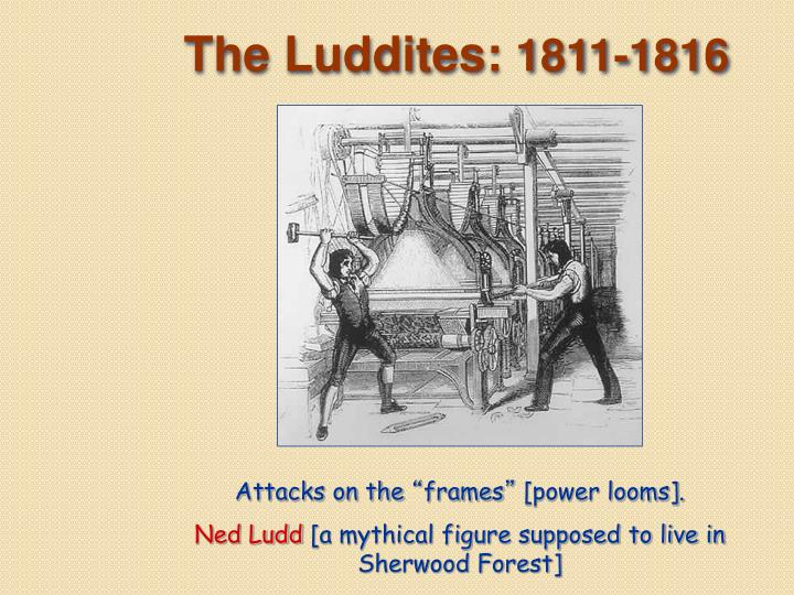 The Luddites: