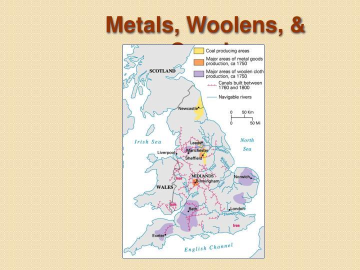 Metals, Woolens, & Canals
