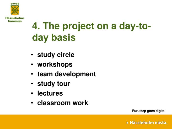 4. The project on a day-to-day basis