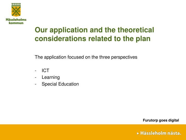 Our application and the theoretical considerations related to the plan