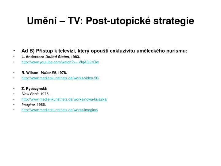 Umění – TV: Post-utopické strategie