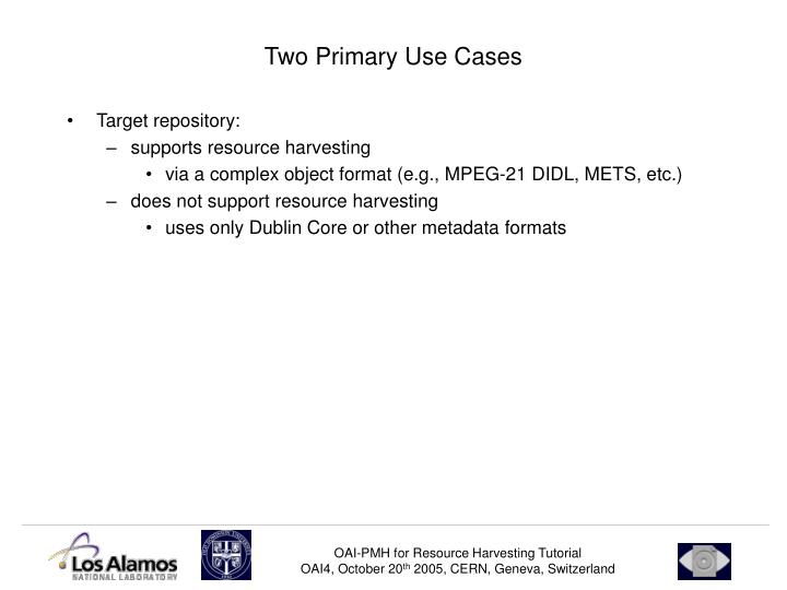 Two primary use cases