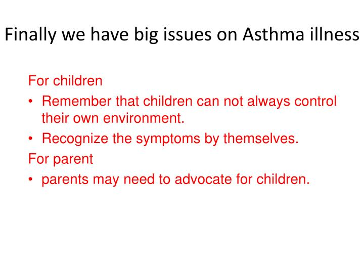 Finally we have big issues on Asthma illness
