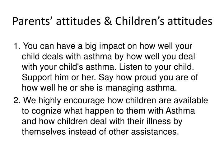 Parents' attitudes & Children's attitudes