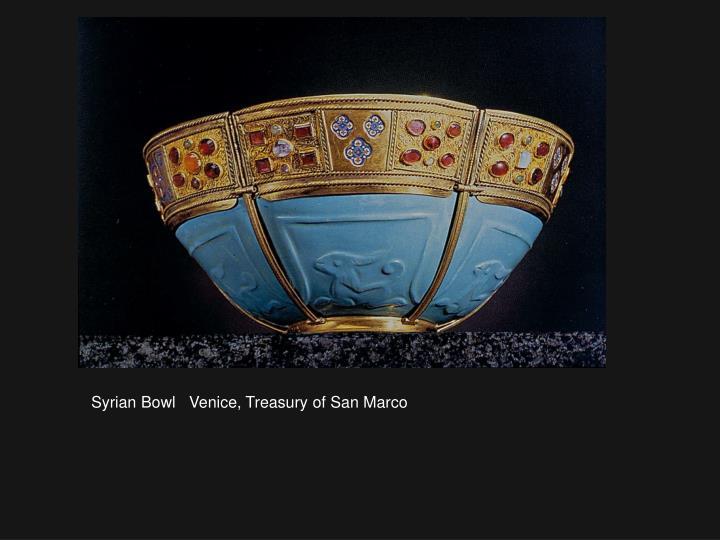 Syrian Bowl   Venice, Treasury of San Marco