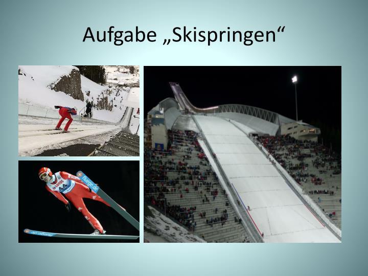"""Aufgabe """"Skispringen"""""""