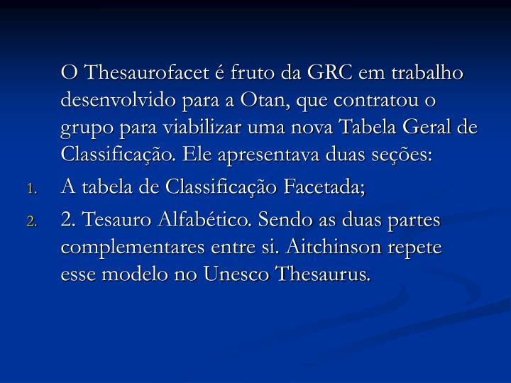 O Thesaurofacet é fruto da GRC em trabalho desenvolvido para a Otan, que contratou o grupo para viabilizar uma nova Tabela Geral de Classificação. Ele apresentava duas seções: