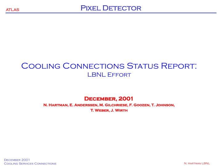Cooling connections status report lbnl effort