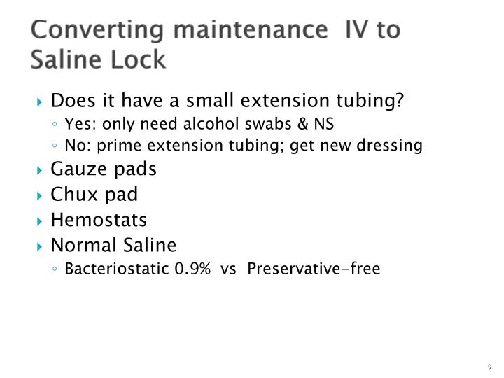 Converting maintenance  IV to Saline Lock