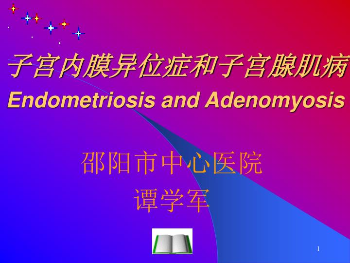 Endometriosis and adenomyosis
