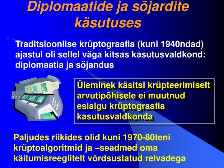 Diplomaatide ja sõjardite käsutuses