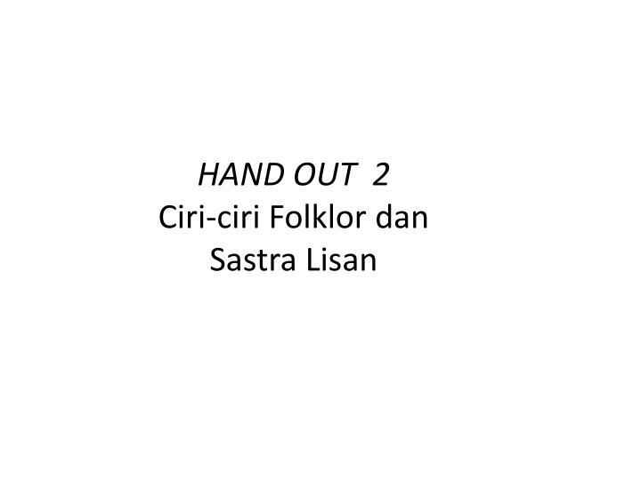 HAND OUT  2