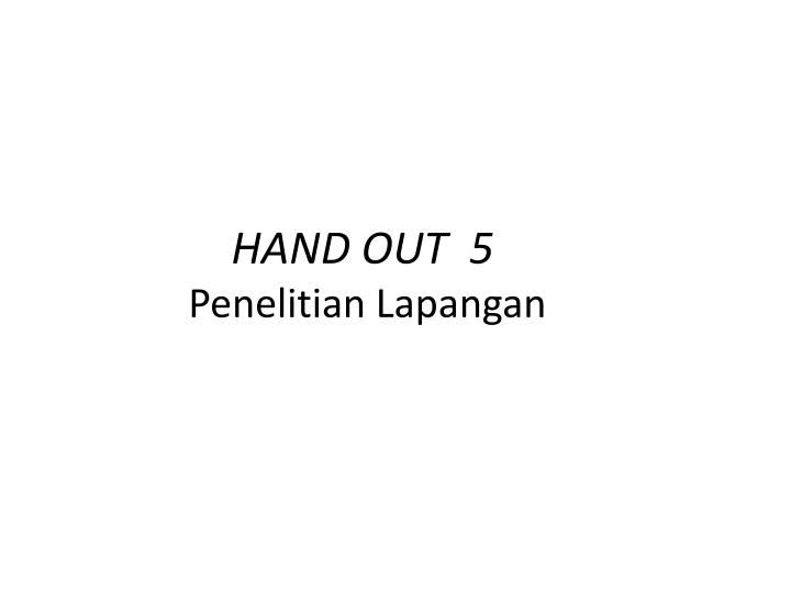 HAND OUT  5