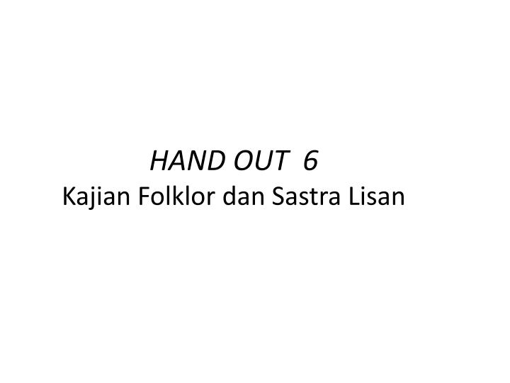 HAND OUT  6