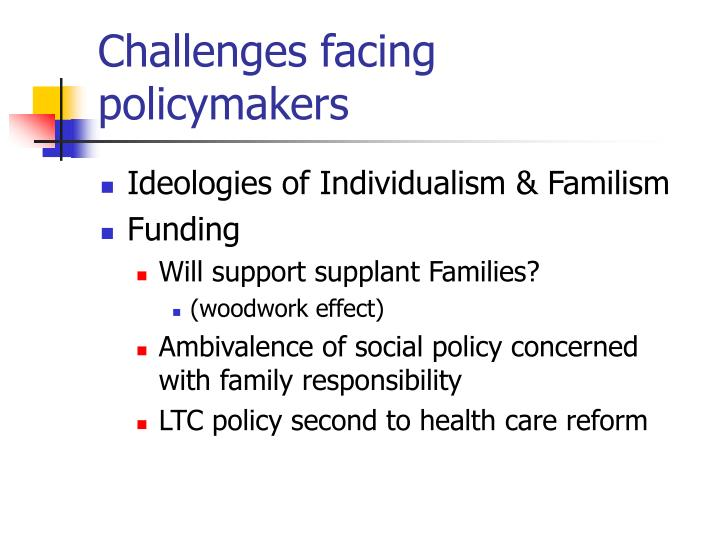 Challenges facing policymakers
