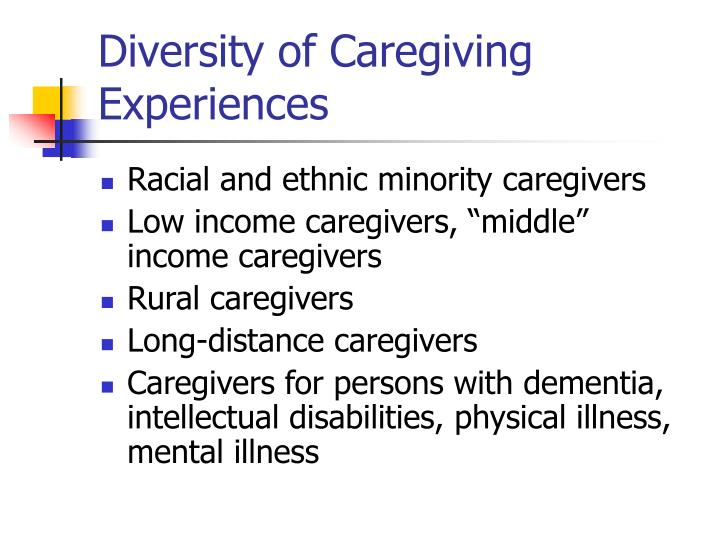 Diversity of Caregiving Experiences