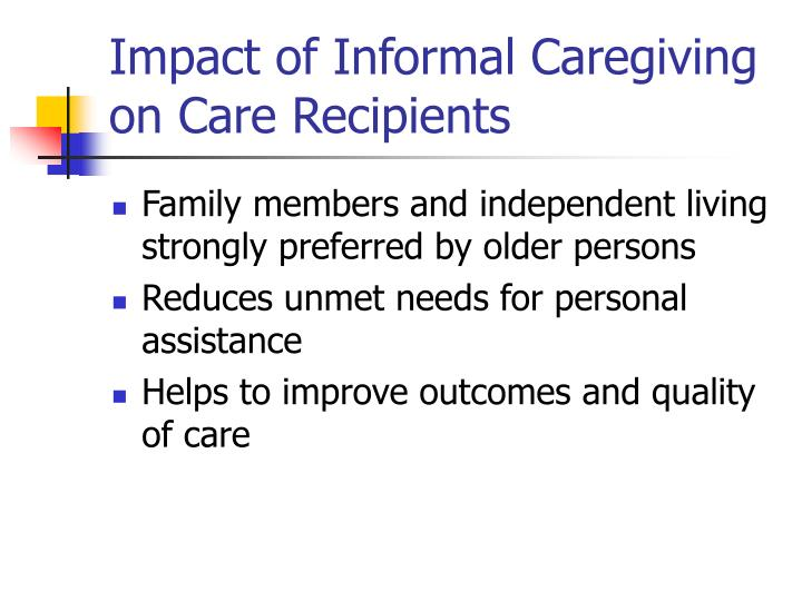 Impact of Informal Caregiving on Care Recipients